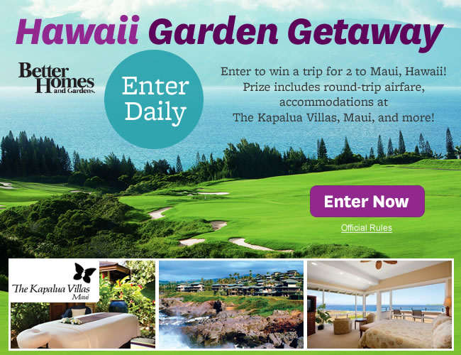 Better Homes And Gardens 39 Hawaii Garden Getaway Sweepstakes Win A Maui Vacation Deal